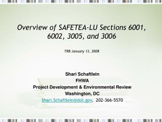 Overview of SAFETEA-LU Sections 6001, 6002, 3005, and 3006 TRB January 13, 2008