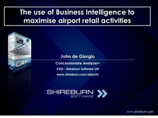 The use of Business Intelligence to maximise airport retail activities