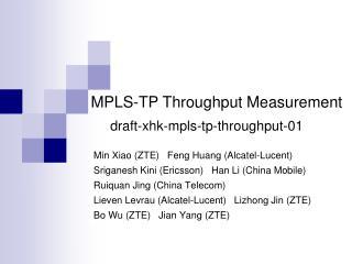 Min Xiao (ZTE)   Feng Huang (Alcatel-Lucent) Sriganesh Kini (Ericsson)   Han Li (China Mobile)