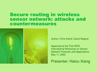Secure routing in wireless sensor network: attacks and countermeasures