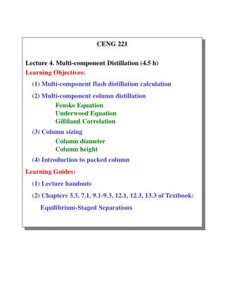 CENG 221 Lecture 4. Multi-component Distillation (4.5 h) Learning Objectives: