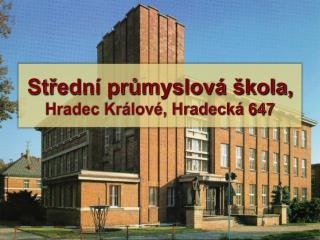 Střední průmyslová škola, Hradec Králové, Hradecká 647