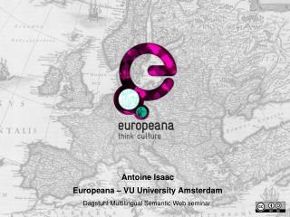 Antoine Isaac Europeana – VU University Amsterdam