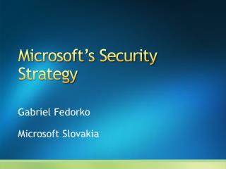 Microsoft s Security Strategy