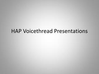 HAP  Voicethread  Presentations