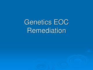 Genetics EOC Remediation