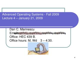 Advanced Operating Systems - Fall 2009 Lecture 4 � January 21, 2009
