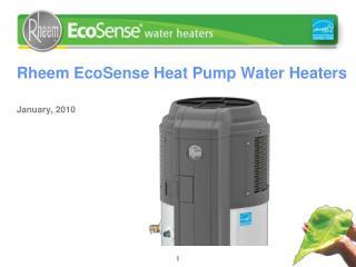 Rheem EcoSense Heat Pump Water Heaters   January, 2010