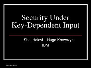 Security Under Key-Dependent Input