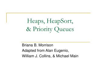 Heaps, HeapSort,   Priority Queues