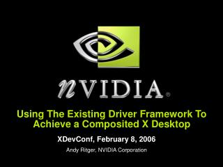 Using The Existing Driver Framework To Achieve a Composited X Desktop