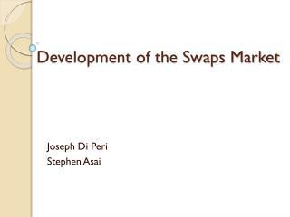 Development of the Swaps Market