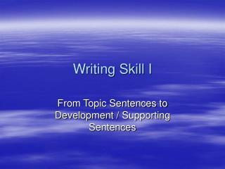 Writing Skill I
