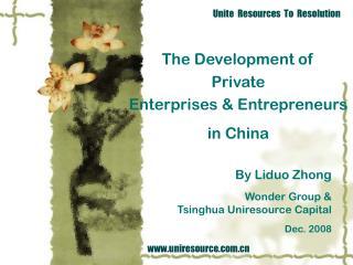The Development of  Private  Enterprises & Entrepreneurs  in China