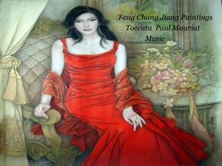Feng Chang Jiang Paintings     Toccata  Paul Mauriat                 Music