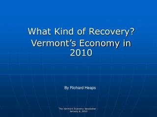 What Kind of Recovery Vermont s Economy in 2010