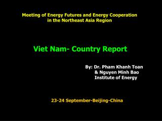Meeting of Energy Futures and Energy Cooperation           in the Northeast Asia Region