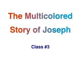 The Multicolored Story of Joseph