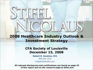 2009 Healthcare Industry Outlook  Investment Strategy  CFA Society of Louisville  December 15, 2008
