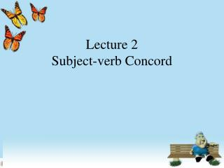 Lecture 2 Subject-verb Concord