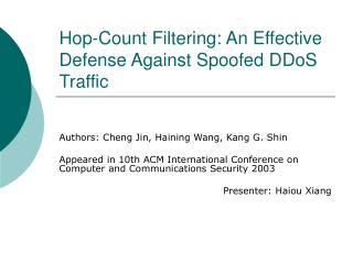 Hop-Count Filtering: An Effective Defense Against Spoofed DDoS Traffic