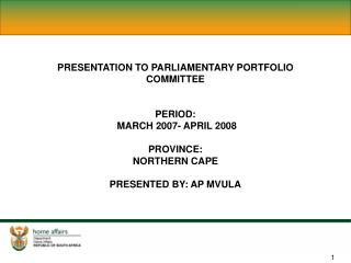 PRESENTATION TO PARLIAMENTARY PORTFOLIO COMMITTEE  PERIOD: