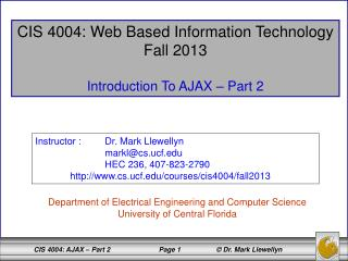 CIS 4004: Web Based Information Technology Fall 2013 Introduction To AJAX – Part 2