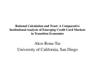 Akos Rona-Tas University of California, San Diego