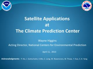 Wayne Higgins Acting Director, National Centers for Environmental Prediction