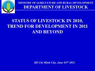 MINISTRY OF AGRICULTURE AND RURAL DEVELOPMENT DEPARTMENT OF LIVESTOCK