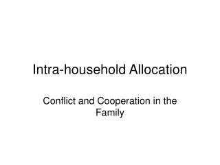Intra-household Allocation