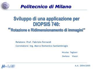 """Sviluppo di una applicazione per DIOPSIS 740: """" Rotazione e Ridimensionamento di immagini """""""