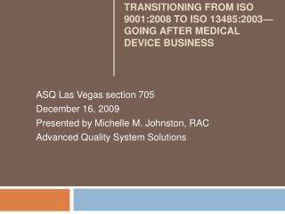 Transitioning from ISO 9001:2008 to ISO 13485:2003 Going After Medical Device Business