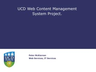 UCD Web Content Management System Project.
