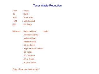Team : Surya Co      : XMC Area   : Toner Plant    FGM          :  Mukul Anand