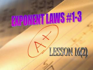 EXPONENT LAWS #1-3