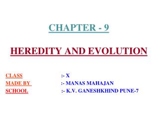 CHAPTER - 9  HEREDITY AND EVOLUTION
