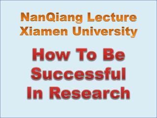 NanQiang  Lecture Xiamen University