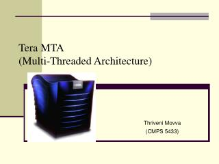 Tera MTA (Multi-Threaded Architecture)