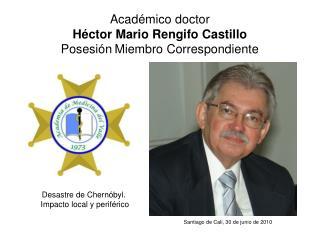 Acad mico doctor  H ctor Mario Rengifo Castillo Posesi n Miembro Correspondiente