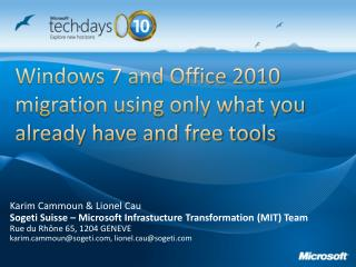 Windows 7 and Office 2010 migration using only what you already have and free tools
