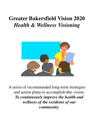 Greater Bakersfield Vision 2020 Health  Wellness Visioning