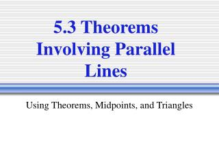 5.3 Theorems Involving Parallel Lines