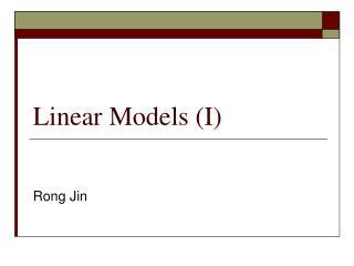 Linear Models (I)