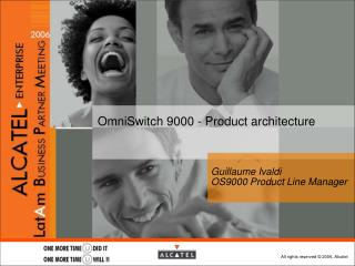 OmniSwitch 9000 - Product architecture