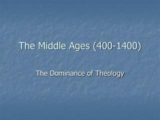 The Middle Ages 400-1400