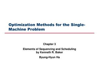 Optimization Methods for the Single-Machine Problem