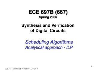 ECE 697B (667) Spring 2006 Synthesis and Verification of Digital Circuits