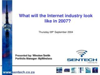 What will the Internet industry look like in 2007? Thursday 09 th  September 2004