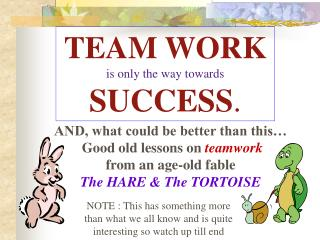 TEAM WORK is only the way towards SUCCESS.